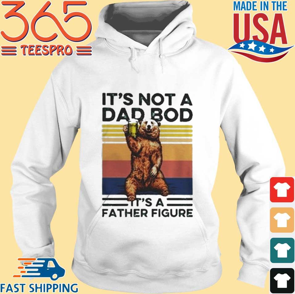 Its not a dad bod Its a father figure Bear vintage s Hoodie trang