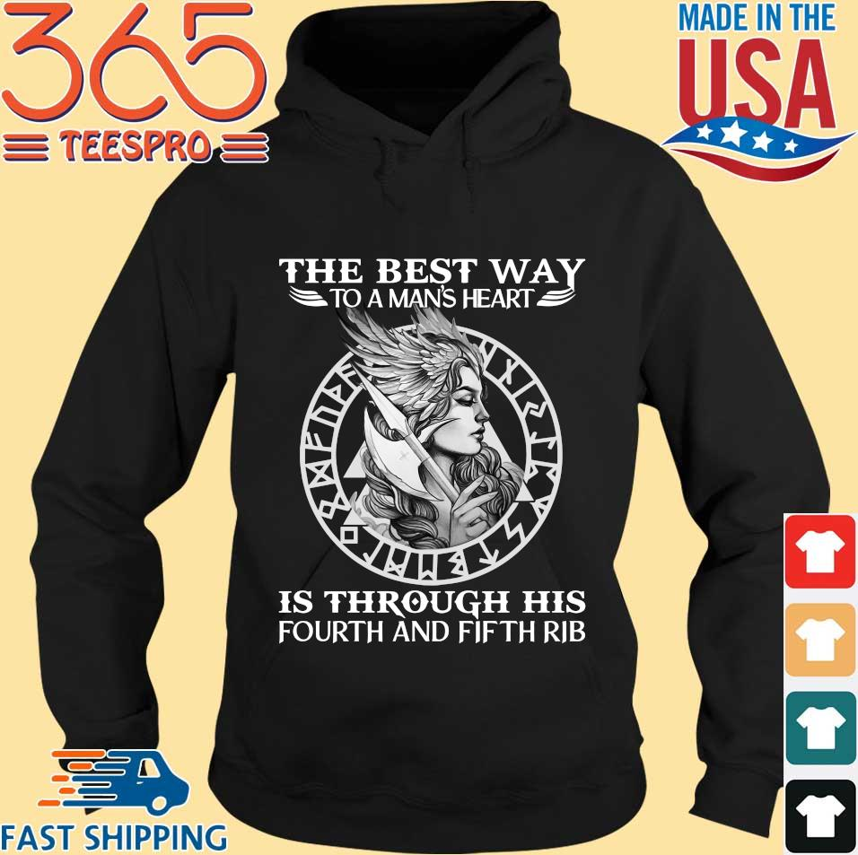 Viking The Best Way To A Man's Heart Is Through His Fourth And Fifth Rib Shirt Hoodie den