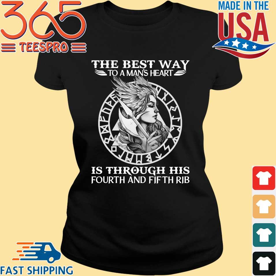 Viking The Best Way To A Man's Heart Is Through His Fourth And Fifth Rib Shirt Ladies den
