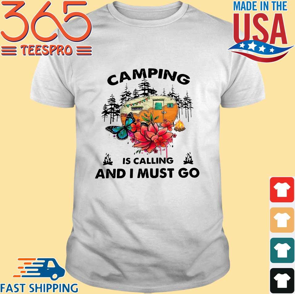 Camping Is Calling And I Must Go Flower Shirt