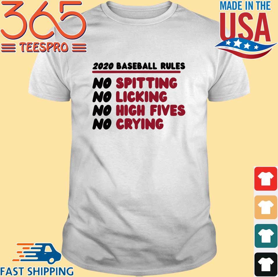 2020 Baseball Rules No Spitting No Licking No High Fives No Crying Shirt