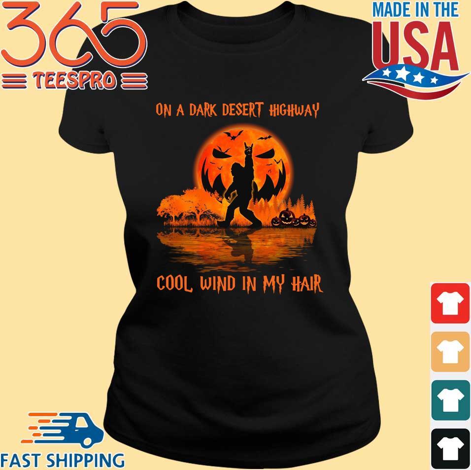 Bigfoot on a dark desert highway cool wind in my hair sunset shirts