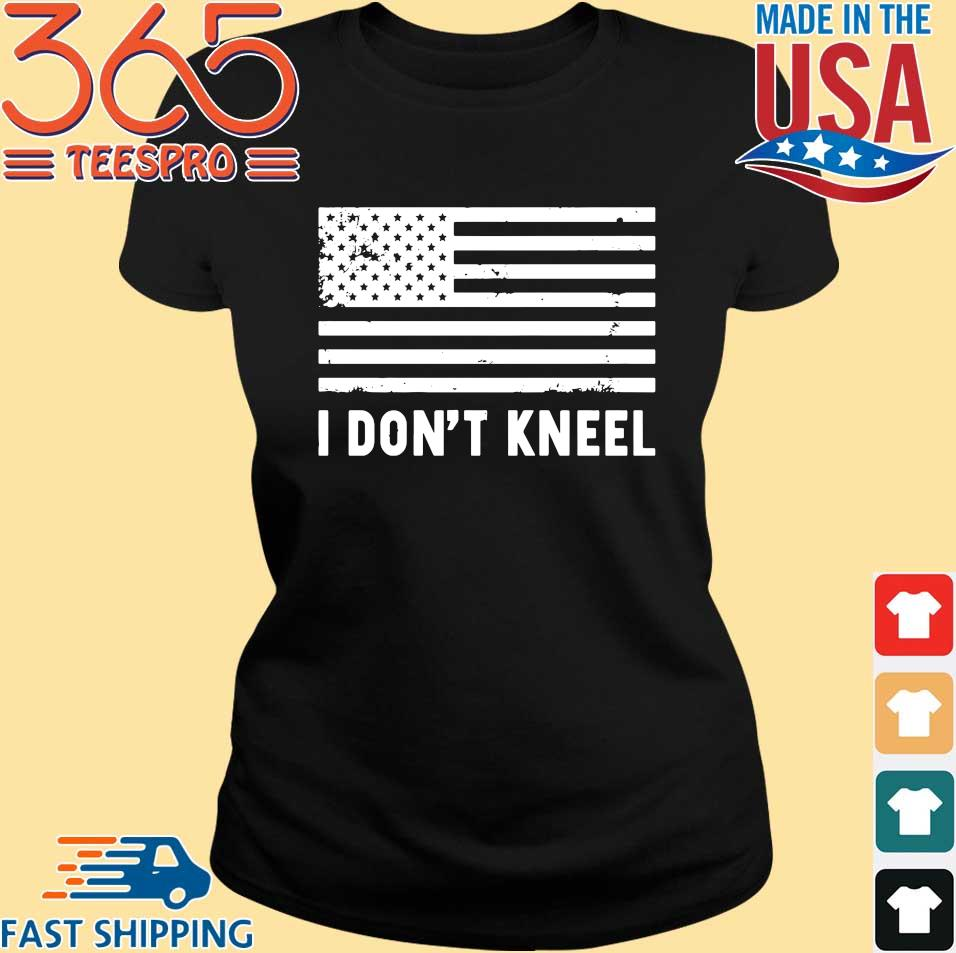 I Don_t Kneel American Flag Shirt