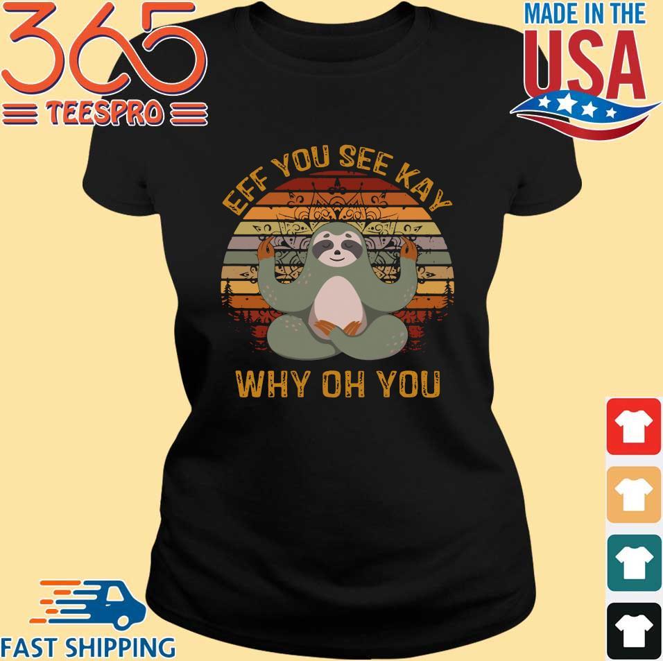 Sloth yoga eff you see kay why oh you vintage shirt