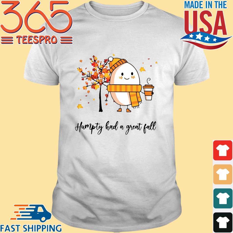 Dumpty Humpty had a great fall shirt