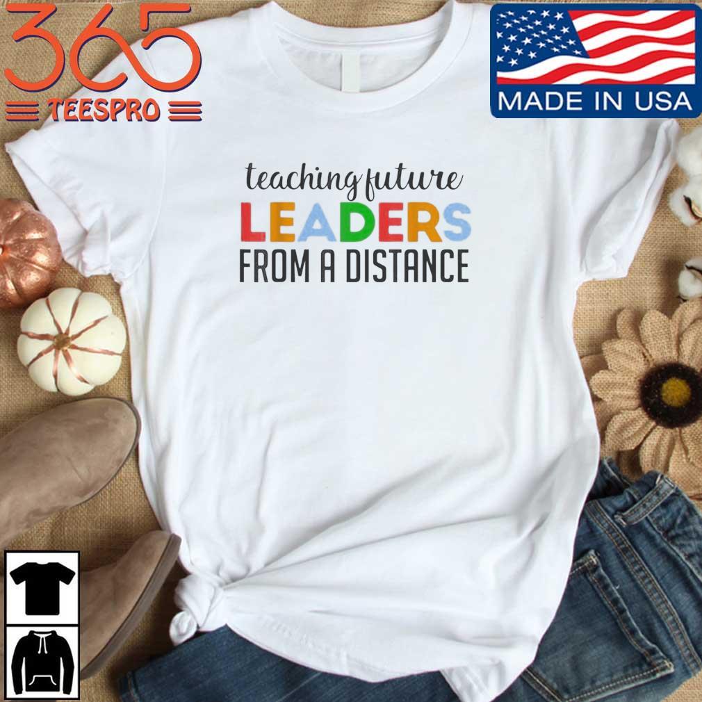LGBT Teaching Future Leaders From A Distance Virtual Teacher Shirt