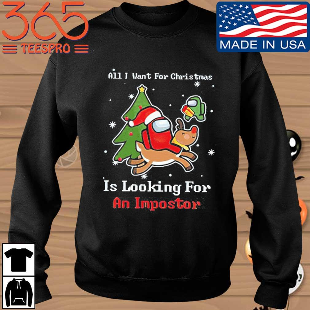 All I want for Christmas Is looking you an Impostor Among Us Christmas sweater